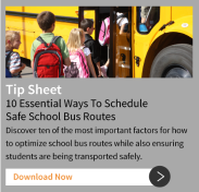 Download Now: Tip Sheet - 10 Essential Ways To Schedule Safe School Bus Routes